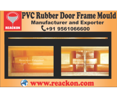PVC Rubber Door Frame Moulds Manufacturer And Exporter