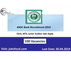 ANSC Bank Recruitment 2019 (100) Clerk, MTS, Junior Auditor Jobs Apply