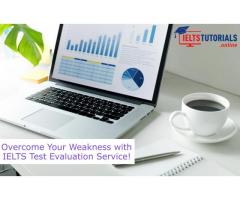 Overcome Your Weakness with IELTS Test Evaluation Service!
