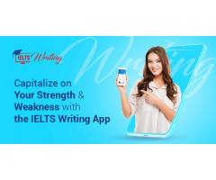 Capitalize on Your Strength & Weakness with the IELTS Writing App