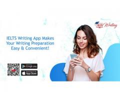 IELTS Writing App Makes Your Writing Preparation Easy & Convenient!