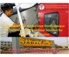 Shift the Serious Patient by Panchmukhi Air and Train Ambulance in Jabalpur