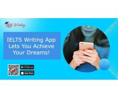 IELTS Writing App Lets You Achieve Your Dreams!