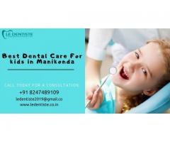 Best Dental Care For kids in Manikonda