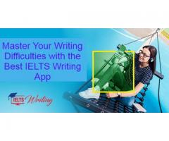 Master Your Writing Difficulties with the Best IELTS Writing App