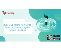 IELTS Speaking App Gives You Confidence to Speak without Hesitation