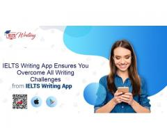 IELTS Writing App Ensures You Overcome All Writing Challenges