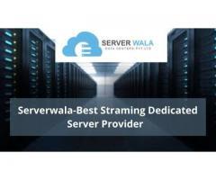 Serverwala-Best  Streaming Dedicated Server Provider