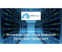 Serverwala Gives Cheap Dedicated Server with 10Gbps port