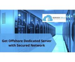 Get Offshore Dedicated Server with Secured Network