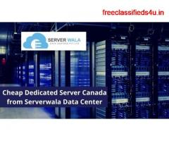 Cheap Dedicated Server Canada from Serverwala Data Center