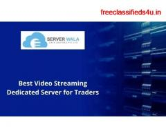 Best Video Streaming Dedicated Server for Traders