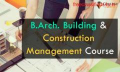 B.Arch. Building & Construction Management Course, Colleges & Placements