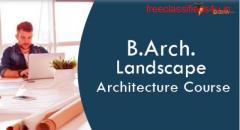 B.Arch Landscape Architecture Course, Admission, Fees, Years, Colleges, Scope & Placements