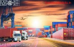 Led tv Import Data Report Online