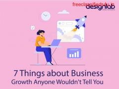 7 Things about Business Growth Anyone Wouldn't Tell You