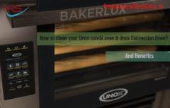 BEST WAY TO CLEAN UNOX COMBI OVEN & UNOX CONVECTION OVEN