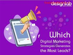 Which Digital Marketing Strategies Generates the Most Leads?