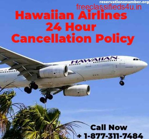 Get Information on Hawaiian Airlines 24 Hour Cancellation Policy