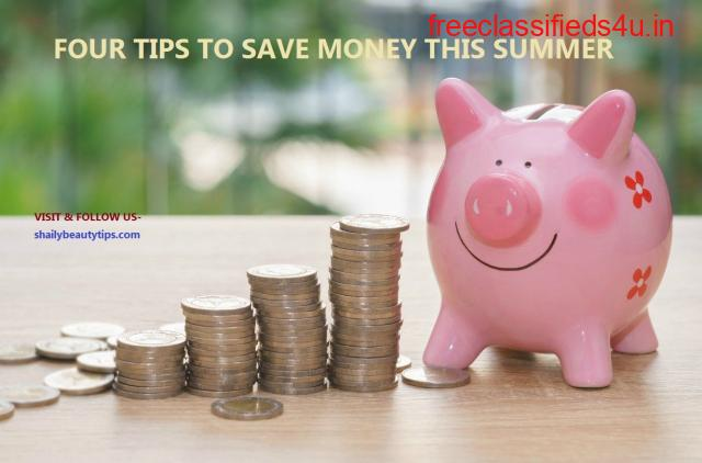 4 Tips To Save Money This Summer