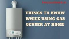 Things to know while using Gas Geyser at Home - Urban Repairing