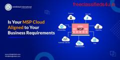 Is Your Cloud MSP Aligned to Your Business Requirements?