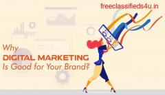 Why and how digital marketing can prove good for your brand