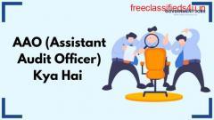AAO (Assistant Audit Officer) Kya Hai