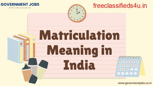 Matriculation Meaning in India